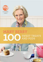 Berry, Mary - 100 Sweet Treats and Puds (My Kitchen Table) - 9781849903363 - V9781849903363
