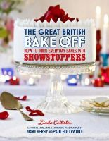Linda Collister - The Great British Bake Off: How to Turn Everyday Bakes Into Showstoppers - 9781849904636 - V9781849904636