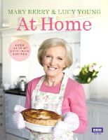 Young, Lucy, Berry, Mary - Mary Berry at Home - 9781849904803 - V9781849904803