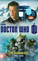 Tucker, Mike - Dr Who the Silurian Gift (Quick Reads 2013) - 9781849905589 - 9781849905589