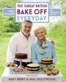 Collister, Linda - Great British Bake Off: Everyday: Over 100 Foolproof Bakes - 9781849906081 - V9781849906081
