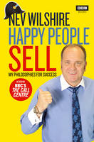 Wilshire, Nev - Happy People Sell: My Philosophies for Success - 9781849907408 - 9781849907408