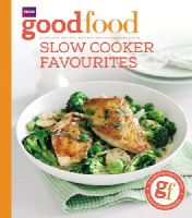 Good Food Guides - Good Food: Slow Cooker Favourites - 9781849908696 - 9781849908696
