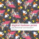 Tallon, Kevin - Digital Fashion Print with Photoshop and Illustrator - 9781849940047 - V9781849940047