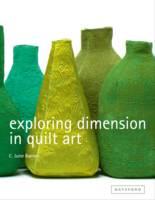 Barnes, C June - Exploring Dimension in Quilt Art - 9781849940252 - V9781849940252