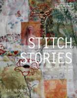 Holmes, Cas - Stitch Stories: Personal Places, Spaces and Traces in Textile Art - 9781849942744 - V9781849942744