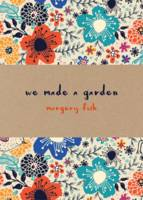 Fish, Margery - We Made a Garden - 9781849943642 - V9781849943642