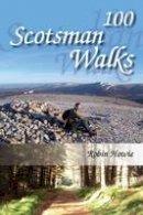 Howie, Robin - 100 Scotsman Walks - 9781849950312 - V9781849950312