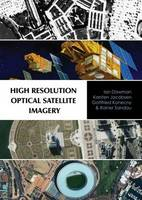 Dowman, Ian; Jacobsen, Karsten; Konecny, Gottfried; Sandau, Rainer - High Resolution Optical Satellite Imagery - 9781849950466 - V9781849950466