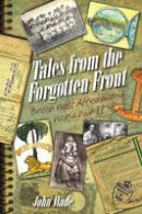 Wade, John - Tales from the Forgotten Front - 9781849951265 - KEX0298633