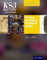 Wilkes, Aaron - Folens History: The Rise & Fall of the British Empire Student's Book - 9781850085508 - V9781850085508