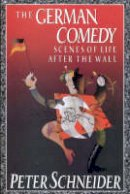 Peter Schneider - German Comedy : Scenes of Life after the Wall - 9781850433682 - V9781850433682
