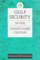 - Gulf Security in the Twenty-First Century (Emirates Center for Strategic Studies and Research) - 9781850433866 - V9781850433866