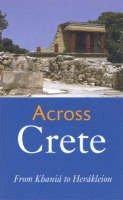 - Across Crete: Part One: From Khani to Herkleion - 9781850433873 - V9781850433873