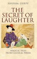 Guppy, Shusha - The Secret of Laughter: Magical Tales from Classical Persia - 9781850434276 - V9781850434276