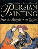 - Persian Painting: From the Mongols to the Qajars (Pembroke Persian Papers) - 9781850436591 - V9781850436591