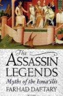 Daftary, Farhad - The Assassin Legends: Myths of the Isma'ilis - 9781850437055 - V9781850437055
