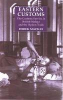 Mackay, Derek - Eastern Customs: The Customs Service in British Malaya and the Opium Trade - 9781850438441 - V9781850438441