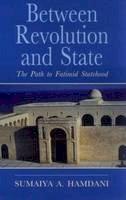 Hamdani, Sumaiya A. - Between Revolution and State: The Path to Fatimid Statehood: Qadi al-Nu'man and the Construction of Fatimid Legitimacy (Institute of Ismaili Studies Ismaili Hertiage Series) - 9781850438823 - V9781850438823