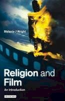 Wright, Melanie J. - Religion and Film: An Introduction - 9781850438861 - V9781850438861
