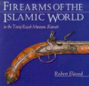 Elgood, Robert - Firearms of the Islamic World: in the Tared Rajab Museum, Kuwait - 9781850439639 - V9781850439639