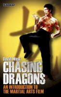 West, David - Chasing Dragons: An Introduction to the Martial Arts Film - 9781850439820 - V9781850439820