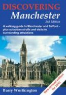 Worthington, Barry - Discovering Manchester - 9781850588627 - V9781850588627