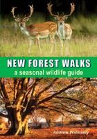 Walmsley, Andrew - New Forest Walks: a seasonal wildlife guide - 9781850589846 - V9781850589846