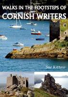 Kittow, Sue - Walks in the Footstep of Cornish Writers - 9781850589891 - V9781850589891