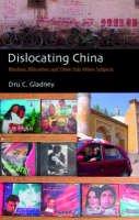Gladney, Dru C - Dislocating China - 9781850653240 - V9781850653240