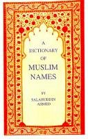 Ahmed, Salahuddin - Dictionary of Muslim Names - 9781850653578 - V9781850653578
