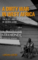 Gberie, Lansana - A Dirty War in West Africa: The R.U.F. and the Destruction of Sierra Leone - 9781850657422 - V9781850657422
