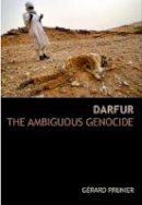Prunier, Gerard - Darfur: The Ambiguous Genocide (Crises in World Politics) - 9781850657705 - V9781850657705