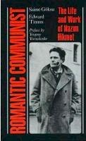 Saime Goksu - Romantic Communist: The Life and Work of Nazim Hikmet - 9781850658276 - V9781850658276