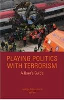 Kassimeris, George - Playing Politics with Terrorism: A User's Guide - 9781850658474 - V9781850658474