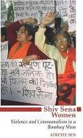 Atreyee Sen - Shiv Sena Women: Violence and Communalism in a Bombay Slum - 9781850658702 - V9781850658702