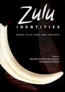 Carton, Benedict, Laband, John, Sithole, Jabulani - Zulu Idenitites: Being Zulu, Past and Present - 9781850659082 - V9781850659082