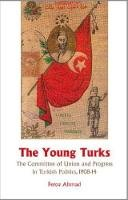 Ahmad, Feroz - Young Turks: The Committee of Union and Progress in Turkish Politics 1908-14 - 9781850659105 - V9781850659105