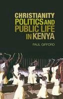 Paul Gifford - Christianity, Politics and Public Life in Kenya - 9781850659341 - V9781850659341