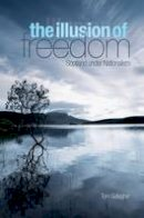 Gallagher, Tom - Illusion of Freedom: Scotland Under Nationalism - 9781850659952 - V9781850659952