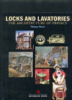 Planel, Philippe - Locks and Lavatories: The Architecture of Privacy - 9781850747246 - KNH0011591