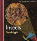 Krawczyk, Sabine - Insects (First Discoveries: Torchlight) - 9781851034116 - V9781851034116