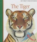 Peyrols, Sylvaine - The Tiger (My First Discoveries) - 9781851034239 - V9781851034239