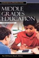 Williams-Boyd, Pat - Middle Grades Education: A Reference Handbook (Contemporary Education Issues) - 9781851095100 - V9781851095100