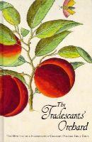 Junniper, Barrie; Grootenboer, Hanneke - The Tradescants' Orchard - 9781851242771 - V9781851242771