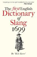 Gent, B.e, Simpson, John - The First English Dictionary of Slang, 1699 - 9781851243877 - V9781851243877