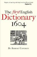 Cawdrey, Robert - The First English Dictionary 1604: Robert Cawdrey's A Table Alphabeticall - 9781851243884 - V9781851243884