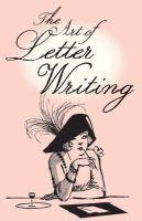 Bodleian Lib - The Art of Letter Writing - 9781851243976 - V9781851243976