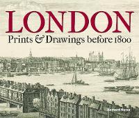 Nurse, Bernard - London: Prints & Drawings before 1800 - 9781851244126 - V9781851244126