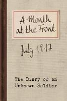 Lib, Bodleian - A Month at the Front: The Diary of an Unknown Soldier - 9781851244225 - V9781851244225